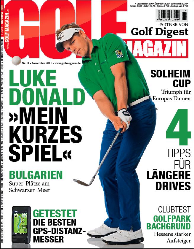 Nr. 11 November 2011 – ab dem 19.10. bei Ihrem Fachzeitschriftenhandel!: Das Kurze Spiel von Luke Donald half dem Engländer zum Sprung an die Weltranglistenspitze.