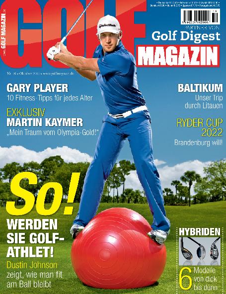 Nr. 10 Oktober 2011 – ab dem 21.09. bei Ihrem Fachzeitschriftenhandel!: Fit sein wie Dustin Johnson. Der US-Boy und Ausnahmeathlet zeigt wie's geht!