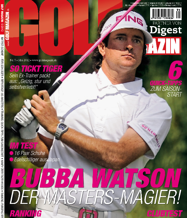 Nr. 05 Mai 2012 – ab dem 25. April bei Ihrem Fachzeitschriftenhandel!: Bubba Watson: Der Masters-Magier!