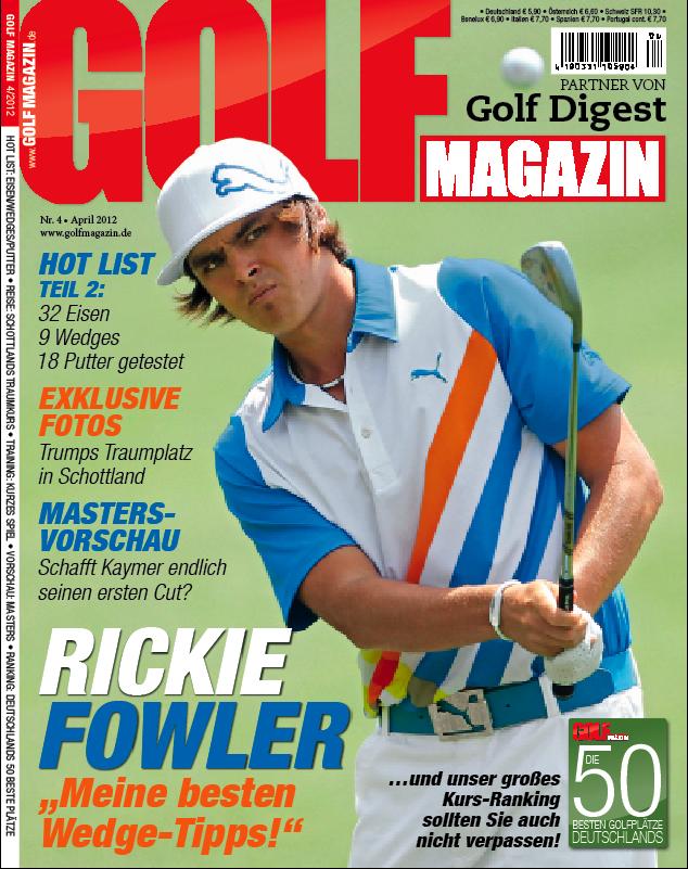 """Nr. 04 April 2012 – ab dem 21. März bei Ihrem Fachzeitschriftenhandel!: Rickie Fowler: """"Meine besten Wedge-Tipps!"""""""